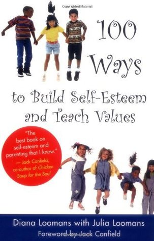 100 Ways to Build Self-Esteem and Teach Values