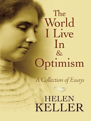 The World I Live In and Optimism: A Collection of Essays (Books on Literature & Drama)