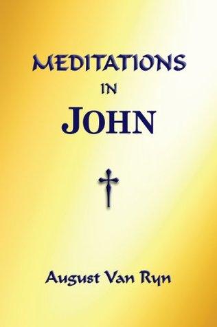 Meditations in John