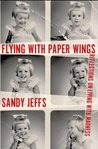 Flying with Paper Wings