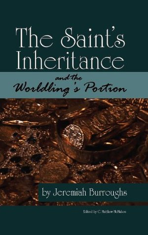 The Saint's Inheritance and the Worldling's Portion