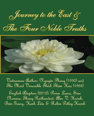 Journey to the East and The Four Noble Truths (Secrets of Self-Transcendence, Vol. 2)