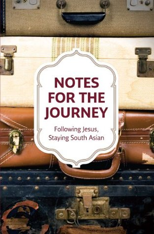 Notes for the journey: following Jesus, staying South Asian