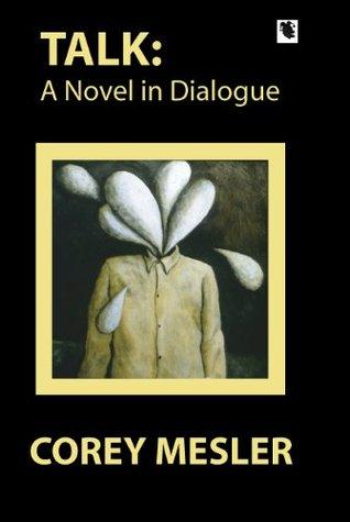 Talk: A Novel in Dialogue