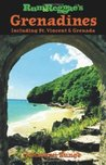 Rum & Reggae's Grenadines: Including St. Vincent & Grenada: Including St.Vincent and Grenada (Rum & Reggae series)