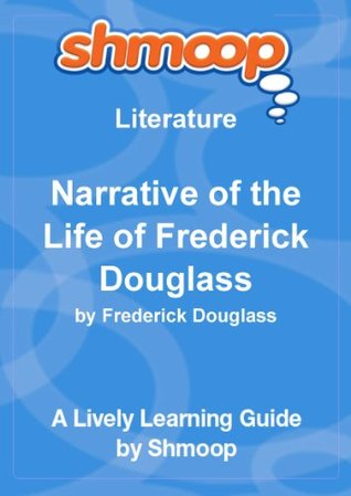 Shmoop Literature Guide: Narrative of the Life of Frederick Douglass