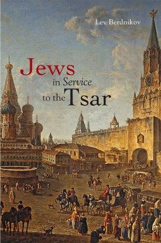 Jews in Service to the Tsar by Lev Berdnikov