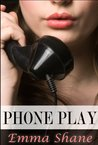 Phone Play: An Erotic Short