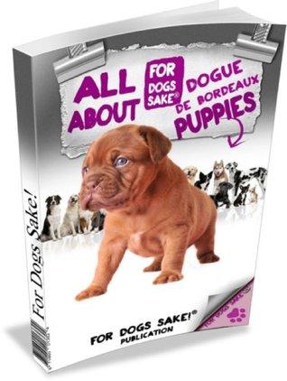 All About Dogue de Bordeaux Puppies