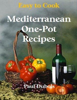 Easy to Cook Mediterranean Recipes