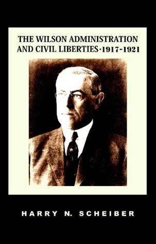 The Wilson Administration and Civil Liberties, 1917-1921