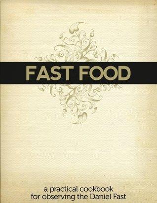 The Daniel Fast Cookbook