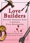 Love Builders : Powerful Validation Tools to Enhance Every Relationship