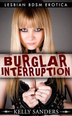 Burglar Interruption: Lesbian bdsm erotica