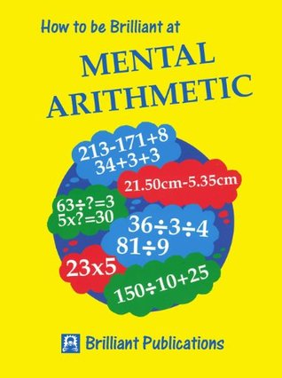 How to be Brilliant at Mental Arithmetic: 10 (Brilliant how to ...)