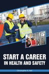Start a Career in Health and Safety