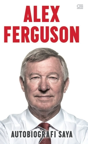 Ebook Autobiografi Saya by Alex Ferguson PDF!