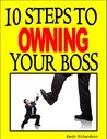 Ten Steps to Owning Your Boss