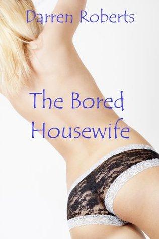 The Bored Housewife Erotica Porn Sex Sto...