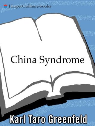Ebook China Syndrome by Karl Taro Greenfeld read!