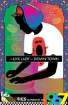 The Live Lady of Down Town (666ties)