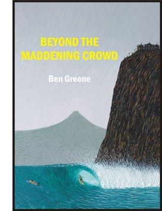 Beyond The Maddening Crowd