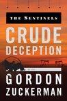 Crude Deception (The Sentinel Series)