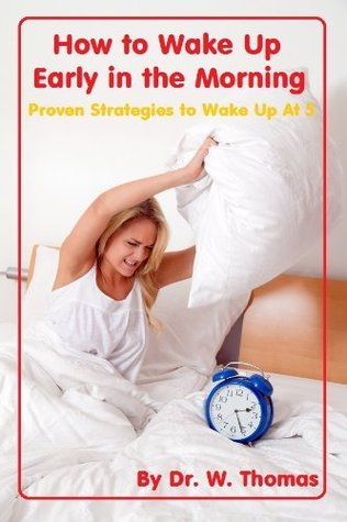 How to Wake Up Early in the Morning - Proven Strategies to Wake Up at 5AM