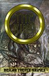 The Ring: The Legend of the Niebelungenlied: The Volsungr Saga and The Saga of Ragnar Lodbrokr