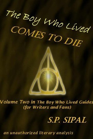 The Boy Who Lived Comes to Die: A Literary Analysis of the Final Chapter of Harry Potter and the Deathly Hallows