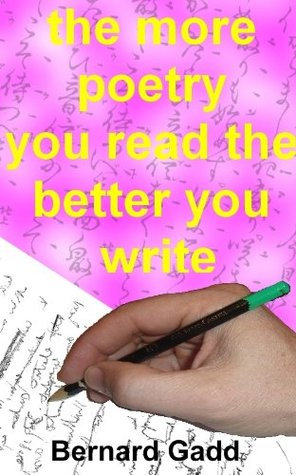 the more poetry you read the better you write