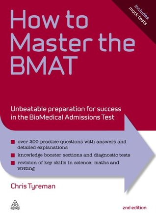 How to Master the BMAT: Unbeatable Preparation for Success in the BioMedical Admissions Test: 10 (Elite Students Series)