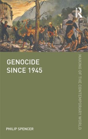genocide-since-1945-the-making-of-the-contemporary-world