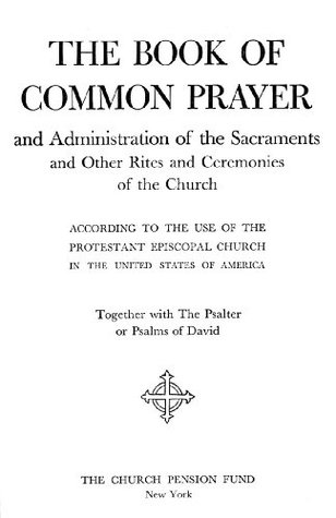 The Book Of Common Prayer And Administration Of The Sacraments And