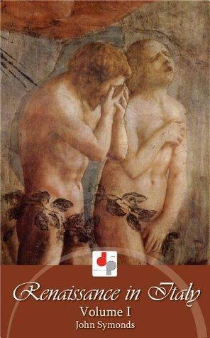 Renaissance in Italy - Volume I