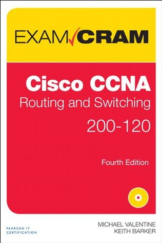Cisco CCNA Routing and Switching 200-120 Exam Cram (4th Edition)
