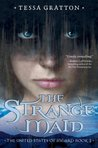 The Strange Maid by Tessa Gratton