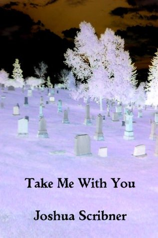 Take Me With You: A Novelette