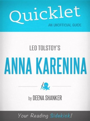 Quicklet on Leo Tolstoy's Anna Karenina (CliffsNotes-like Book Summary)