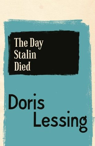 Ebook The Day Stalin Died by Doris Lessing read!