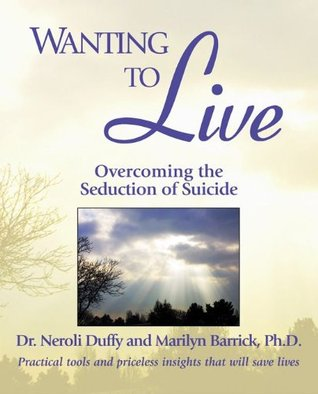 wanting-to-live-overcoming-the-seduction-of-suicide
