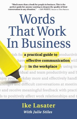 Words That Work In Business: A Practical Guide to Effective Communication in the Workplace (Nonviolent Communication Guides)