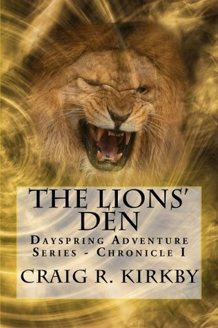 The Lions' Den (The Dayspring Adventure Series)