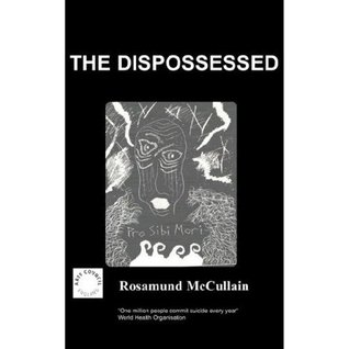 The Dispossessed : A Diary of Despair