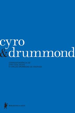 Cyro & Drummond: correspondência de Cyro dos Anjos e Carlos Drummond de Andrade