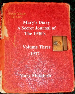 Mary's Diary (A Secret Journal of the 1930s - Volume Three 1937)