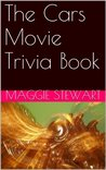 The Cars Movie Trivia Book
