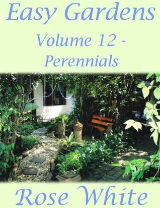 Easy Gardens Volume 12 - Perennials