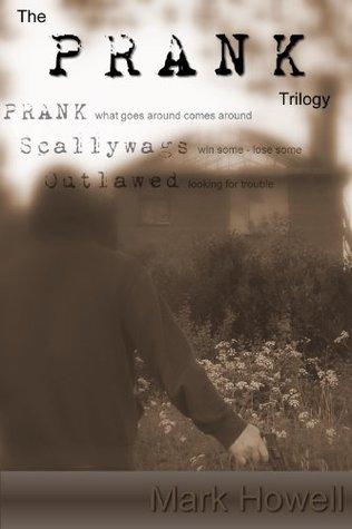 The PRANK Trilogy