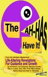 The AHAs Have It: Life-Altering Revelations for Guidance and Growth